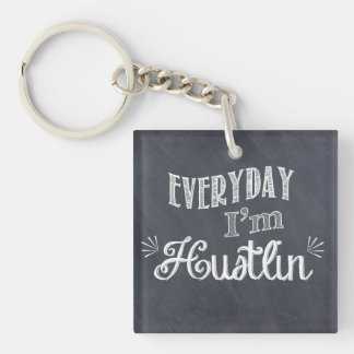 Everyday I'm Hustlin' Chalkboard Keychain