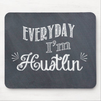 Everyday I'm Hustlin' Chalkboard Mousepad