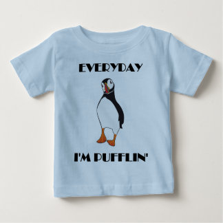 Everyday I'm Pufflin Puffin Bird Baby T-Shirt