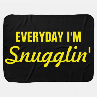 Everyday I'm Snugglin' Funny Baby Blanket