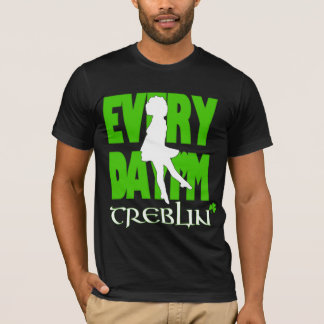 Everyday I'm Treblin Basic Shirt 3