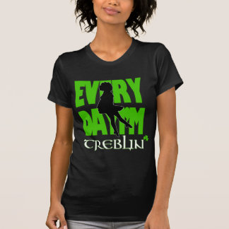 Everyday I'm Treblin Womens Shirt 1