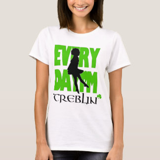 Everyday I'm Treblin Womens Shirt 2