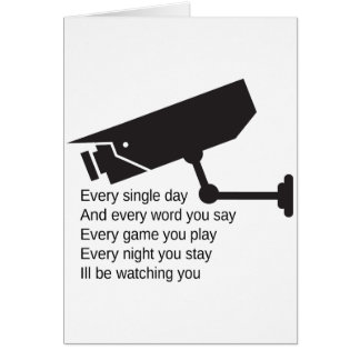 Everyday I'm Watching You Card