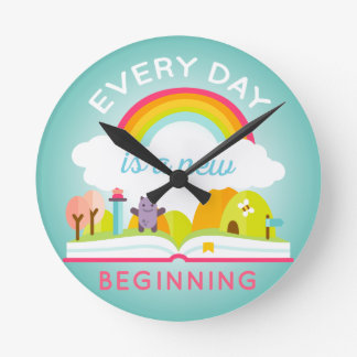 Everyday is a new beginning cute rainbow round clock