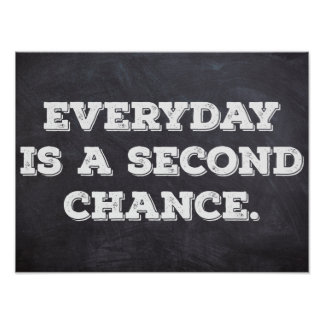 Everyday is a second chance - Motivational Poster