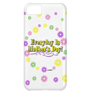 Everyday Is Mother s Day Flowers iPhone 5C Cover