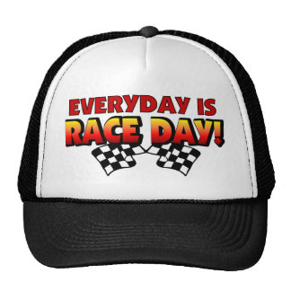 Everyday Is Race Day Hat