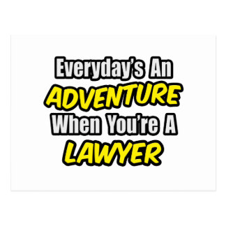 Everyday s An Adventure Lawyer Post Card