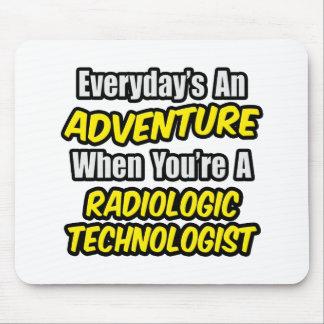 Everyday s An Adventure Radiologic Tech Mousepads