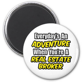 Everyday s An Adventure Real Estate Broker Magnets