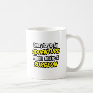 Everyday s An Adventure Surgeon Mugs