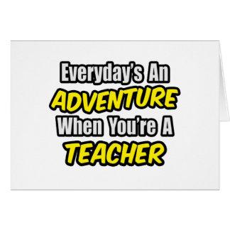 Everyday s An Adventure Teacher Card