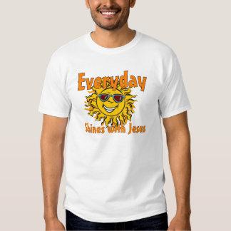 Everyday shines with Jesus Tee Shirts