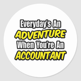 Everyday's An Adventure...Accountant Round Sticker