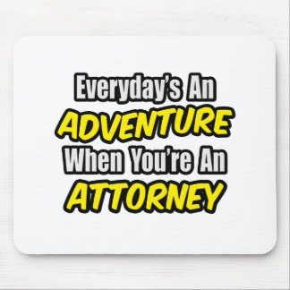 Everyday's An Adventure...Attorney Mouse Mat