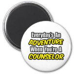 Everyday's An Adventure...Counsellor Fridge Magnet