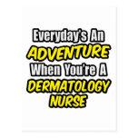 Everyday's An Adventure .. Dermatology Nurse Postcard
