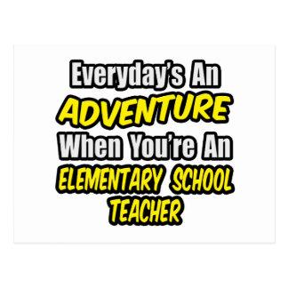 Everyday's An Adventure..Elementary School Teacher Postcard