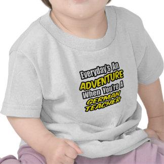 Everyday's An Adventure...German Teacher T Shirt