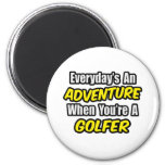 Everyday's An Adventure...Golfer