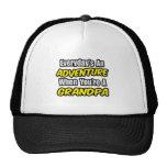 Everyday's An Adventure...Grandpa Trucker Hat