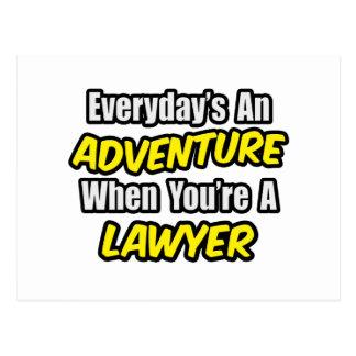 Everyday's An Adventure...Lawyer Postcard
