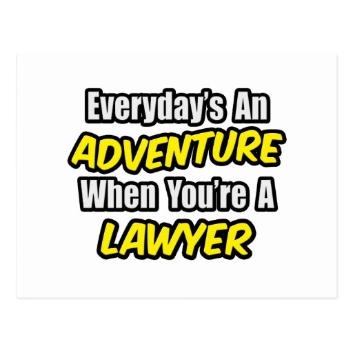 Everyday's An Adventure...Lawyer Post Card