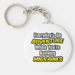 Everyday's An Adventure...Migraines Key Chains