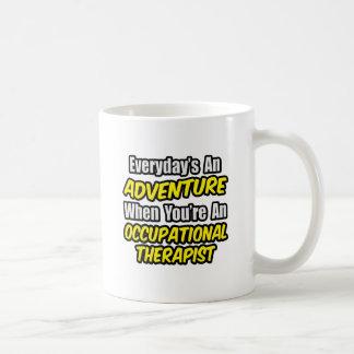 Everyday's An Adventure...Occu Therapist Coffee Mugs