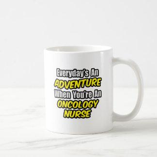 Everyday's An Adventure...Oncology Nurse Coffee Mug