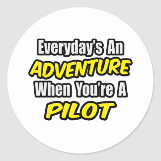 Everyday's An Adventure...Pilot Round Sticker