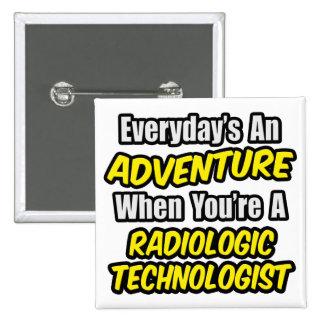 Everyday's An Adventure .. Radiologic Tech Buttons