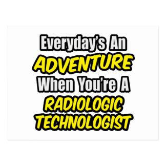 Everyday's An Adventure .. Radiologic Tech Postcard