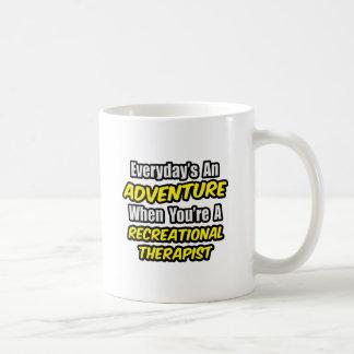 Everyday's An Adventure .. Recreational Therapist Coffee Mug