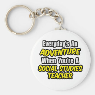Everyday's An Adventure...Social Studies Teacher Basic Round Button Key Ring