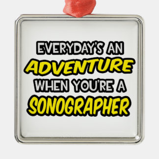 Everyday's An Adventure ... Sonographer Christmas Ornament
