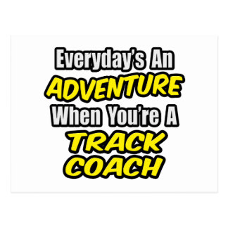 Everyday's An Adventure...Track Coach Postcard