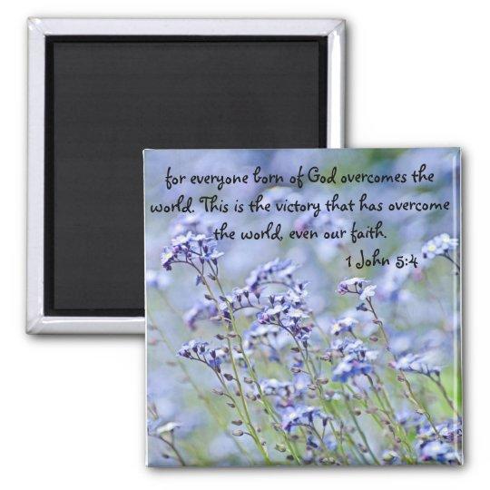everyone born of God bible verse 1 John 5:4 Magnet