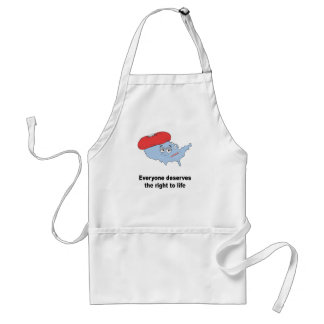 Everyone deserves the right to life adult apron