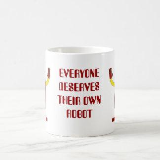 EVERYONE DESERVES THEIR OWN ROBOT COFFEE MUG