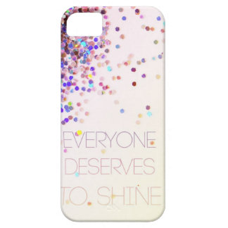 """""""Everyone Deserves To Shine"""" Glitter iPhone Case"""