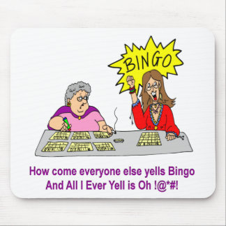 Everyone Else Yells Bingo Mouse Pad