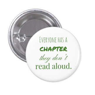 """""""Everyone has a chapter.."""" Badge"""