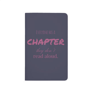 """""""Everyone has a chapter.."""" Journal/Diary Journals"""