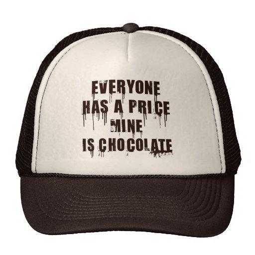EVERYONE HAS A PRICE, MINE IS CHOCOLATE MESH HATS
