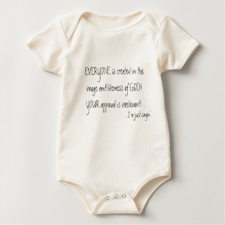 EVERYONE is created in the image and likeness... Baby Bodysuit
