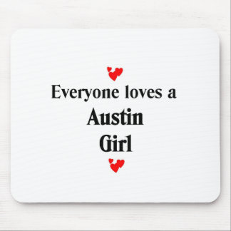 Everyone loves a Austin Girl Mouse Pad