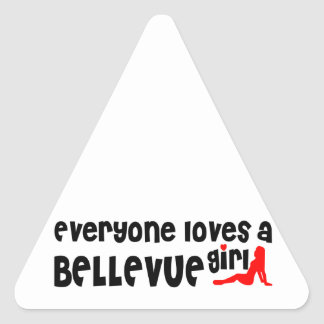 Everyone loves a Bellevue girl Triangle Sticker
