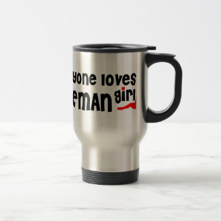 Everyone loves a Bozeman girl Stainless Steel Travel Mug